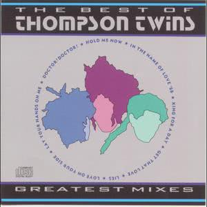 Thompson Twins的專輯The Best of Thompson Twins  Greatest Mixes