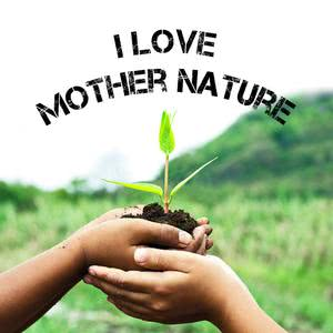 I love Mother Nature