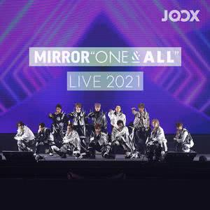 "《MIRROR ""ONE & ALL"" LIVE 2021》重溫歌單"