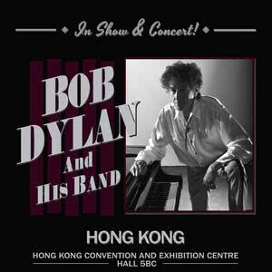 [重溫] BOB DYLAN and His Band 香港演唱會 2018