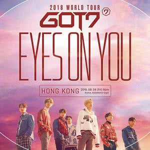 [預習] GOT7 2018 WORLD TOUR《EYES ON YOU》IN HONG KONG