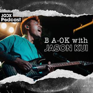 B A-OK with Jason Kui