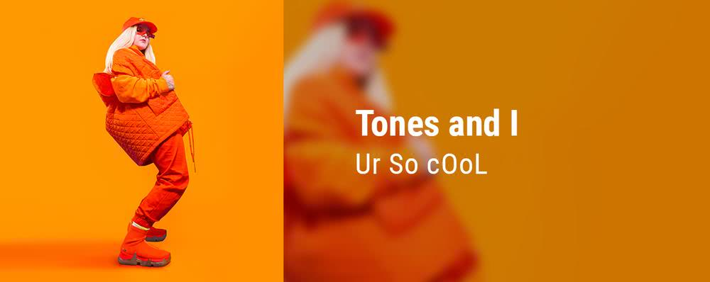 Tones and I - Ur So cOol