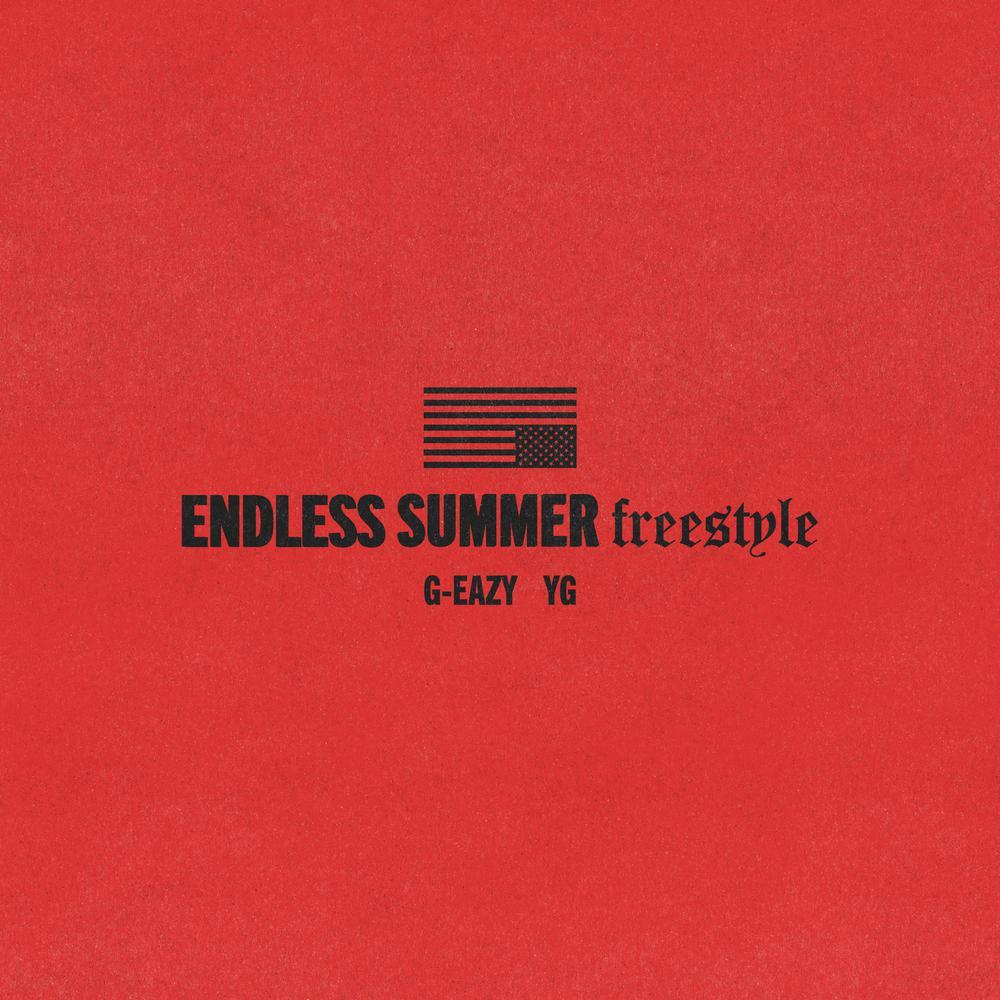 Endless Summer Freestyle 2018 G-Eazy; YG