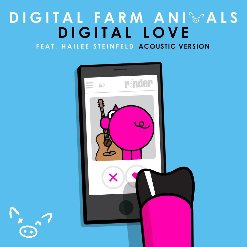Digital Love (Acoustic Version) 2017 Digital Farm Animals; Hailee Steinfeld
