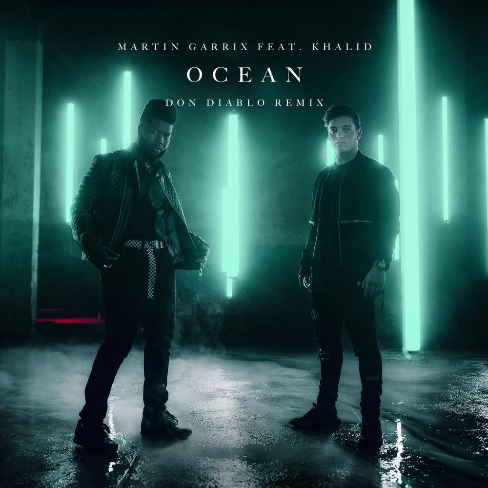 Ocean (Don Diablo Remix) 2018 Martin Garrix; Don Diablo; Khalid