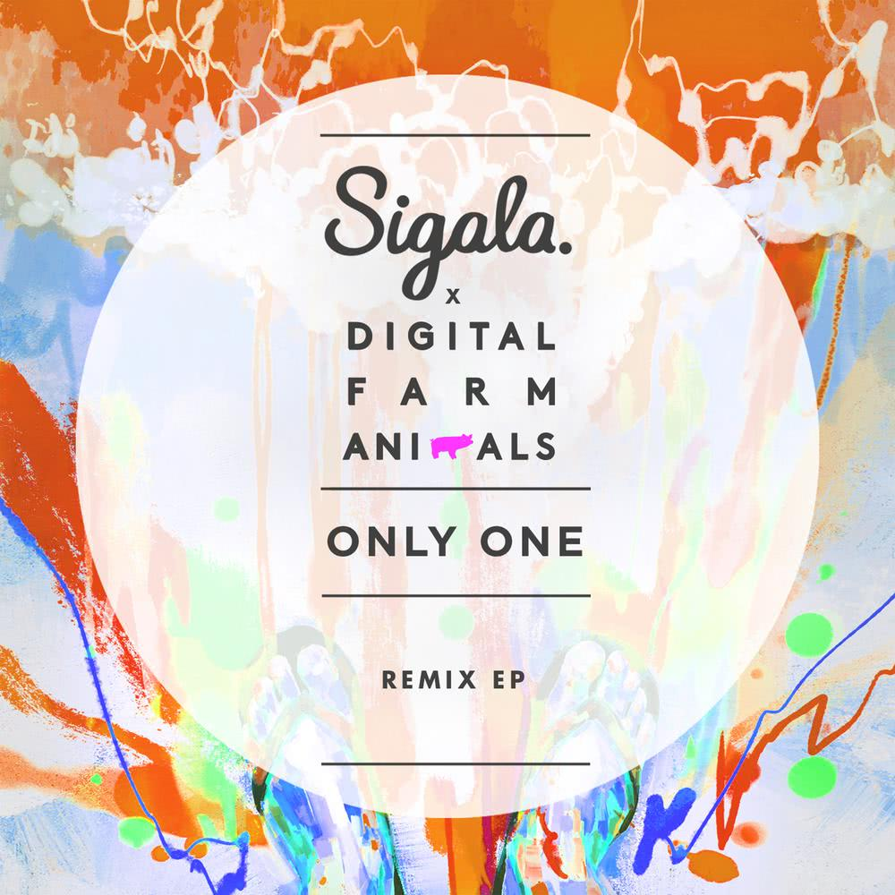 Only One (Brookes Brothers Remix) 2017 Sigala; Digital Farm Animals