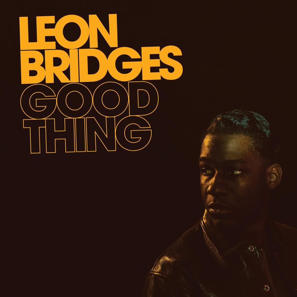 Bet Ain't Worth the Hand 2018 Leon Bridges