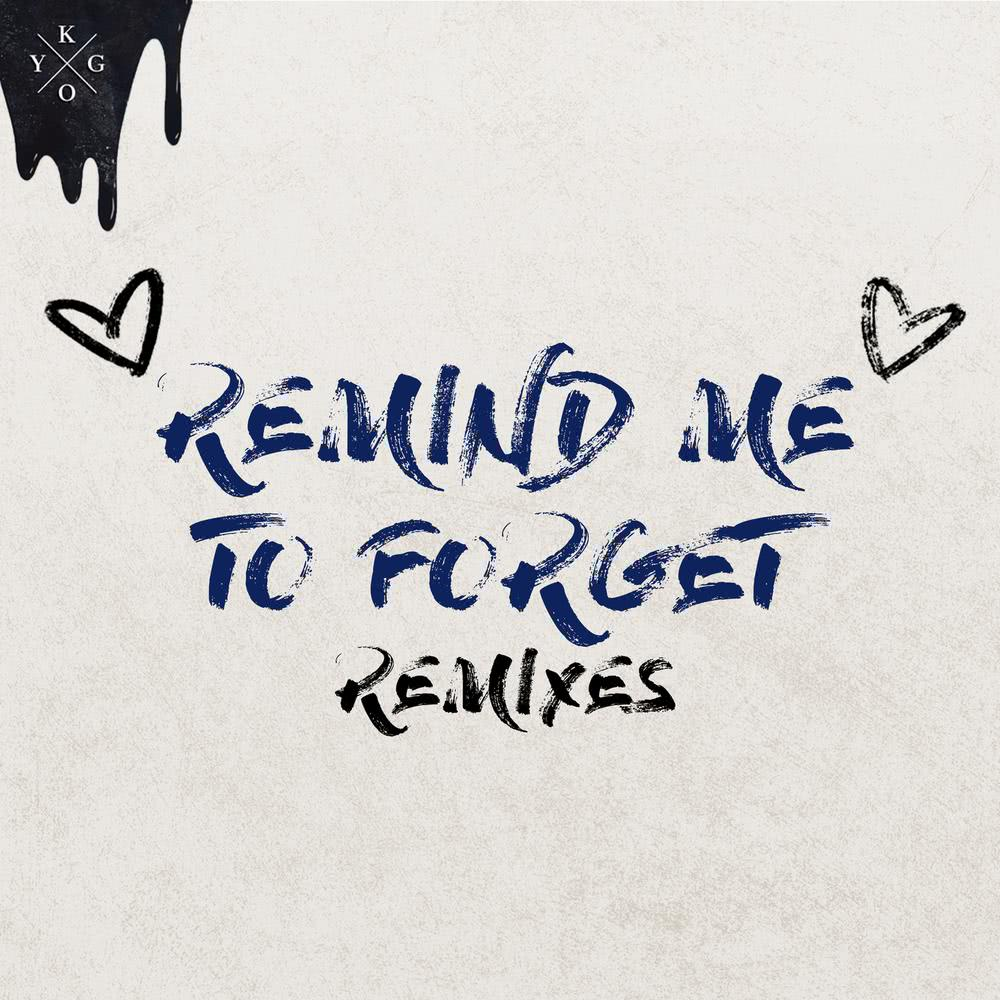 Remind Me to Forget (Young Bombs Remix) 2018 Kygo; Miguel
