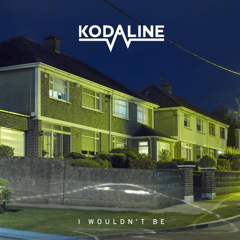I Wouldn't Be 2017 Kodaline