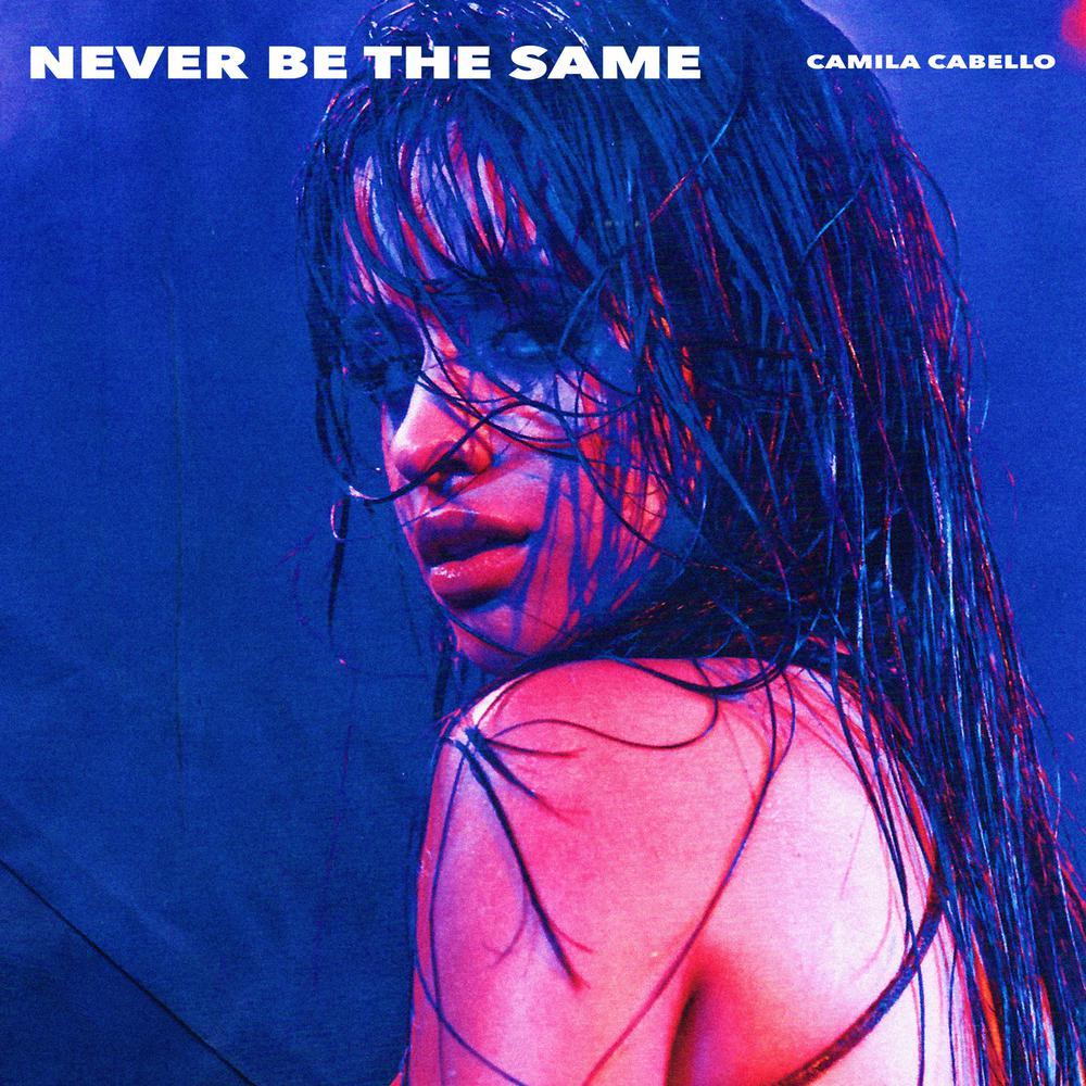 Never Be the Same 2017 Camila Cabello