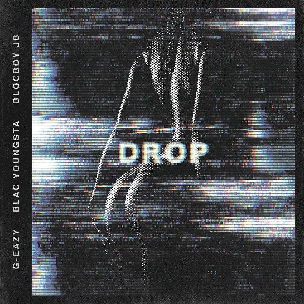 Drop 2018 G-Eazy; Blac Youngsta; BlocBoy JB