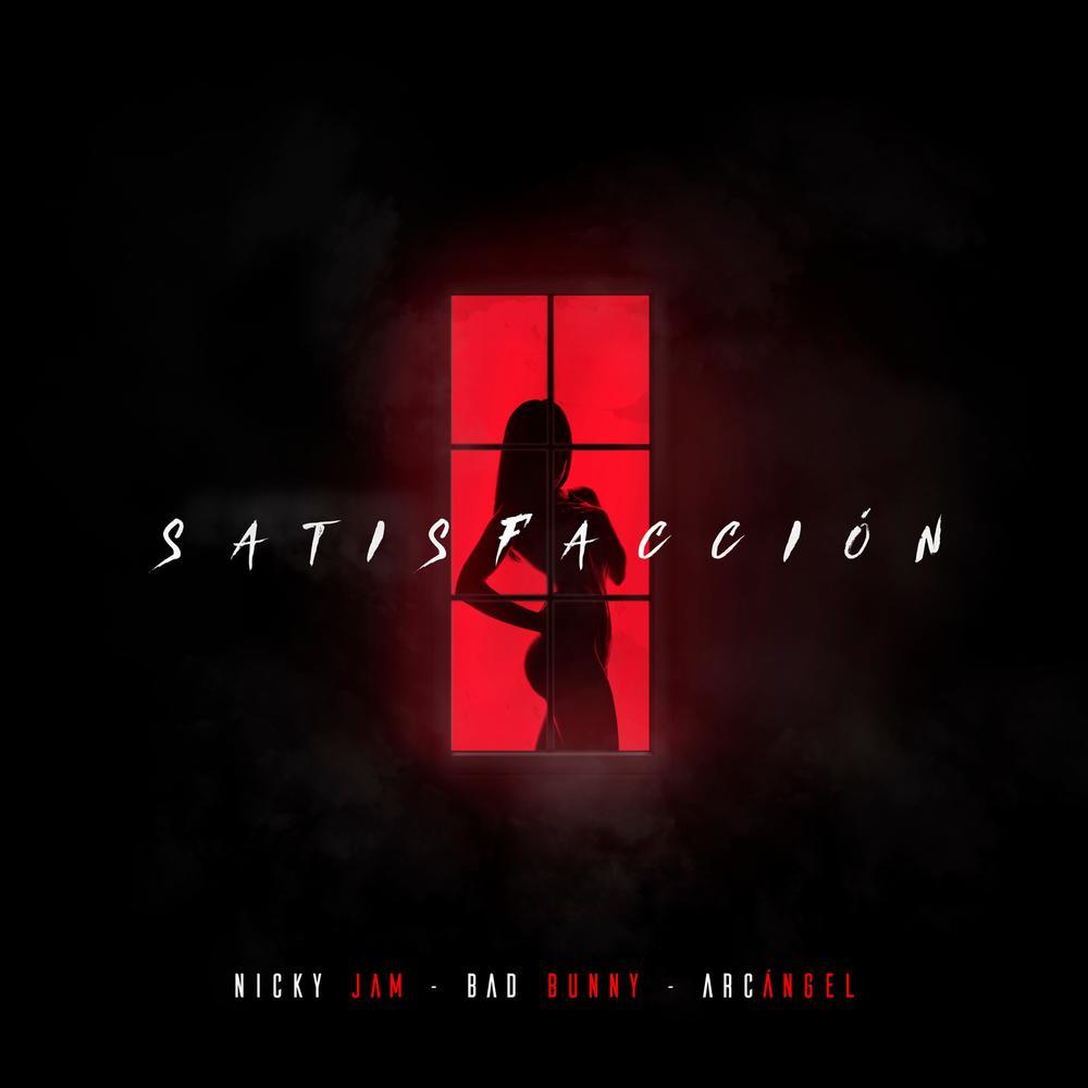 Satisfacción 2018 Nicky Jam; Bad Bunny; Arcángel