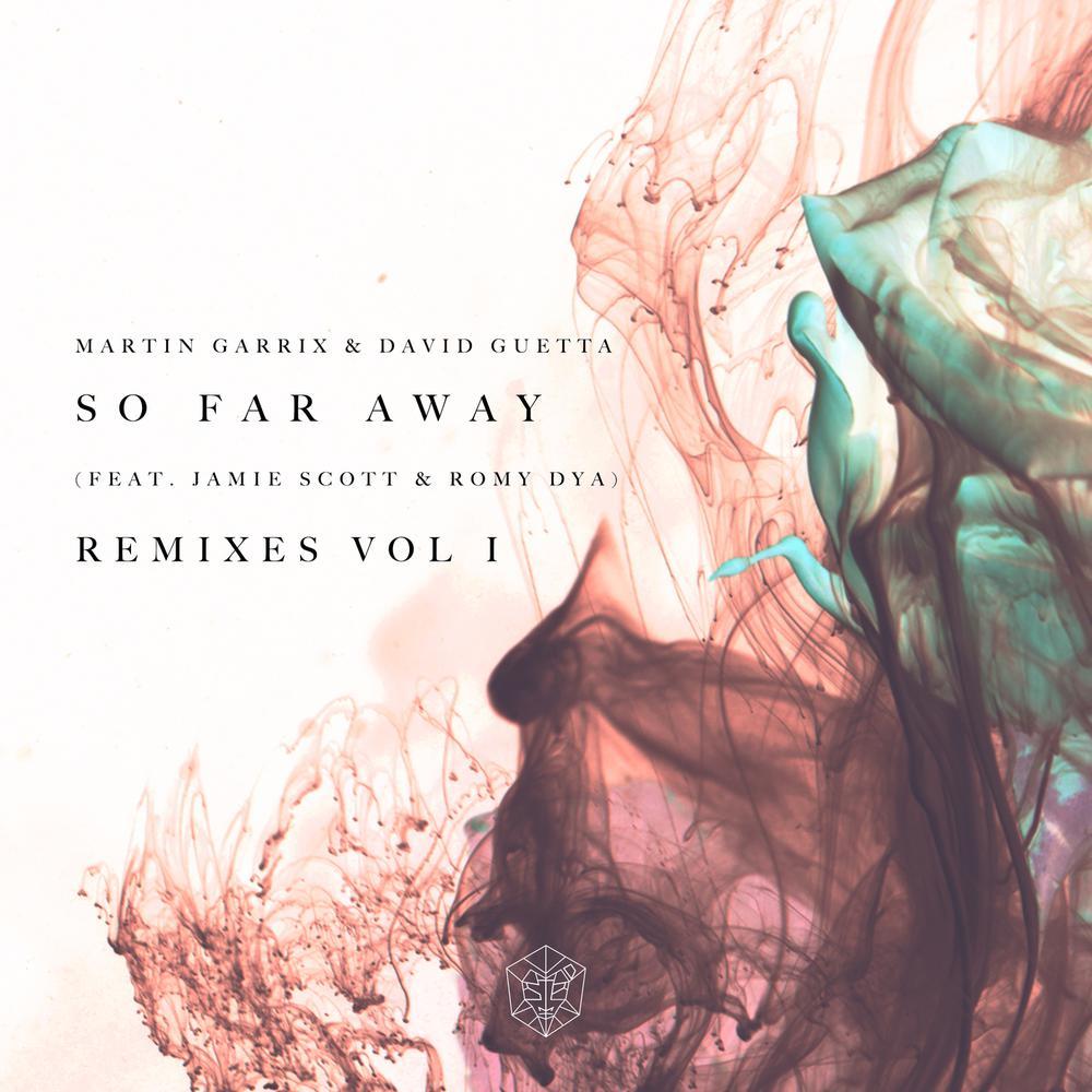 So Far Away (CLiQ Dub Remix) 2017 Martin Garrix; David Guetta; Jamie Scott; Romy Dya