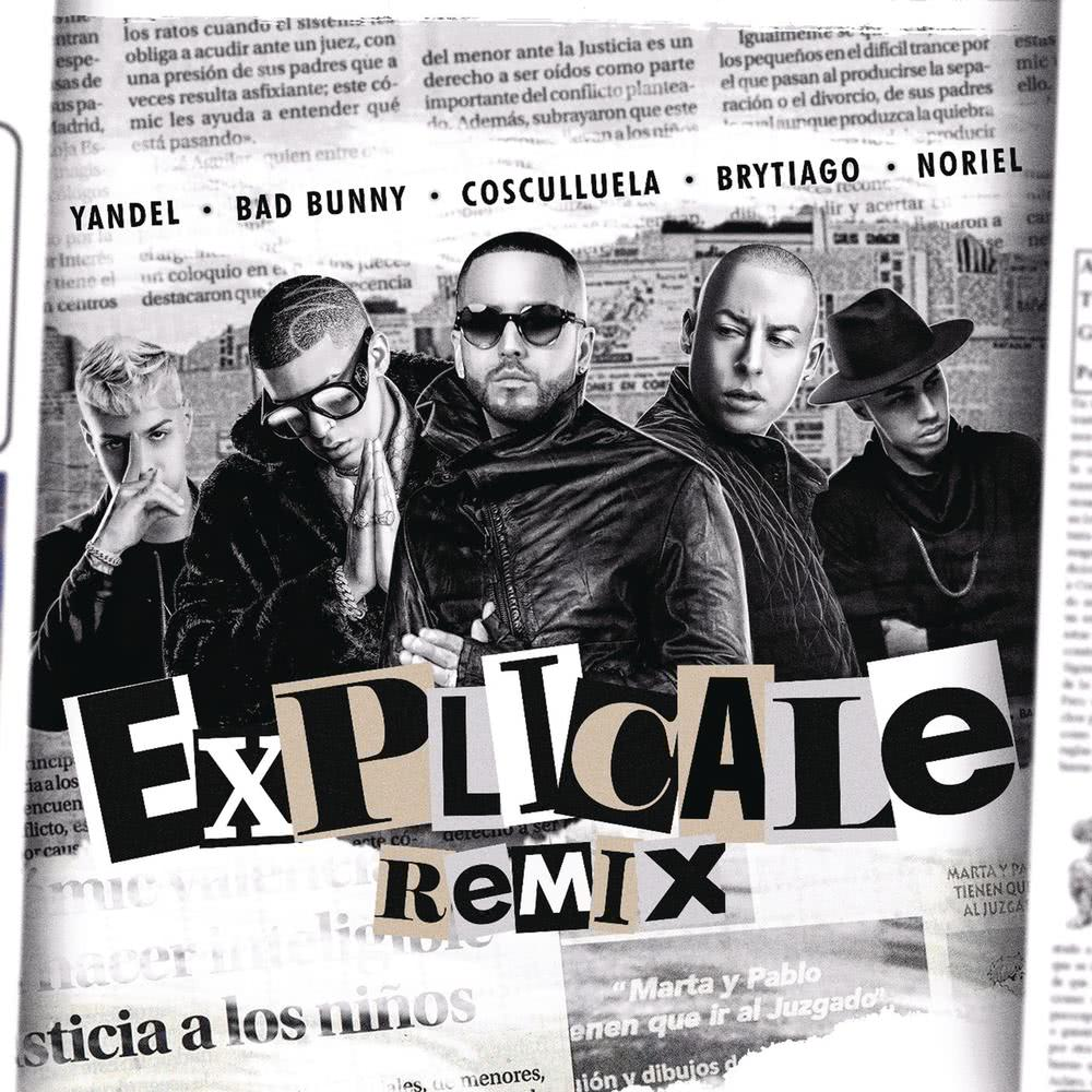 Explícale (Remix) 2018 Yandel; Bad Bunny; Noriel; Cosculluela
