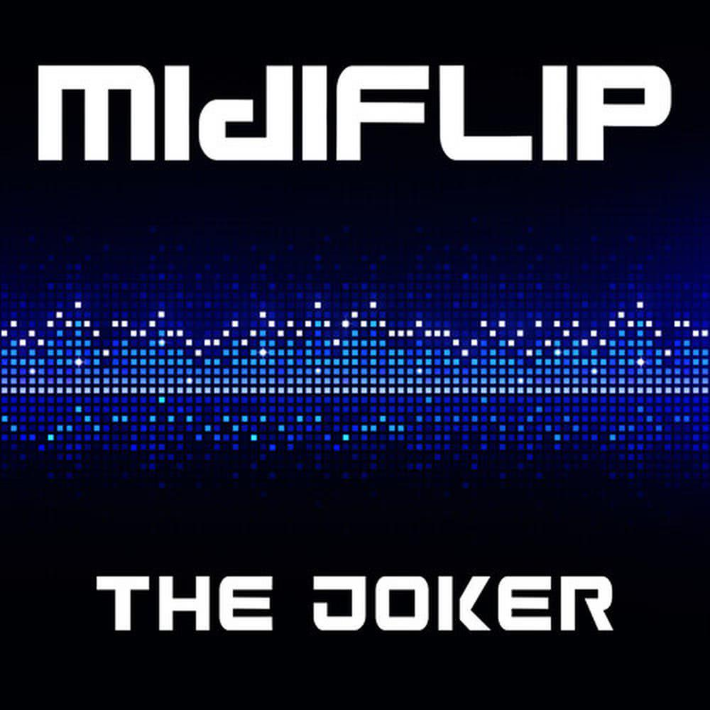 Download Lagu Midiflip - The Joker (Dance Club Mix)