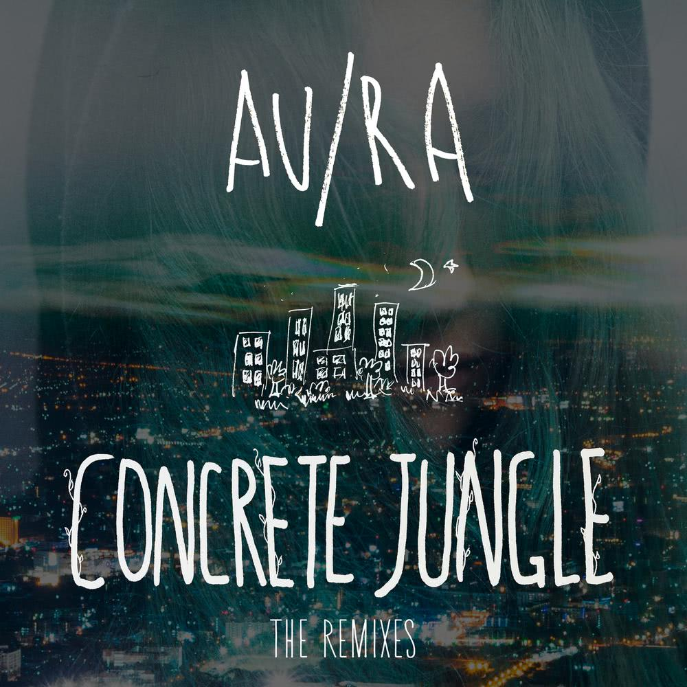 Concrete Jungle (Eames Remix) 2018 Au/Ra
