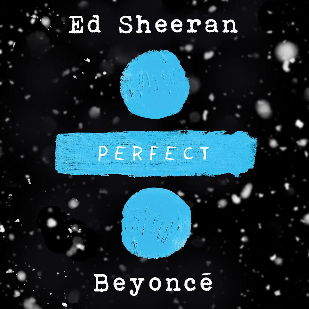 Perfect Duet (with Beyoncé) 2017 Ed Sheeran; Beyoncé