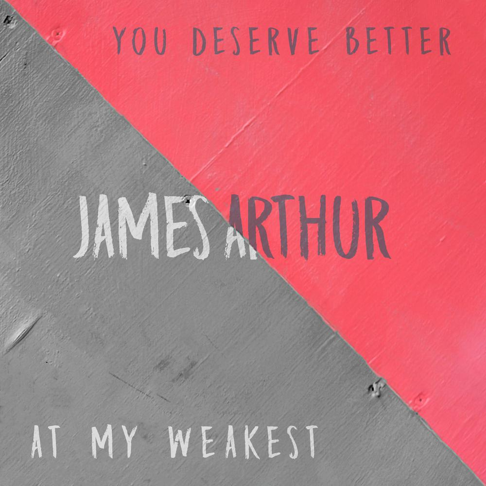 At My Weakest 2018 James Arthur