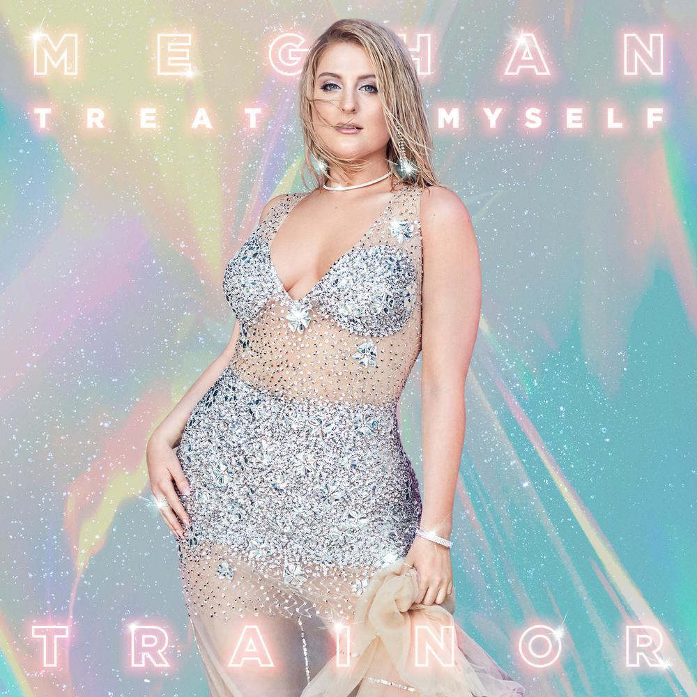 TREAT MYSELF 2018 Meghan Trainor