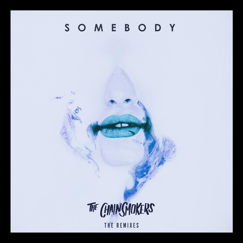 Somebody (Naderi Remix) 2018 The Chainsmokers; Drew Love