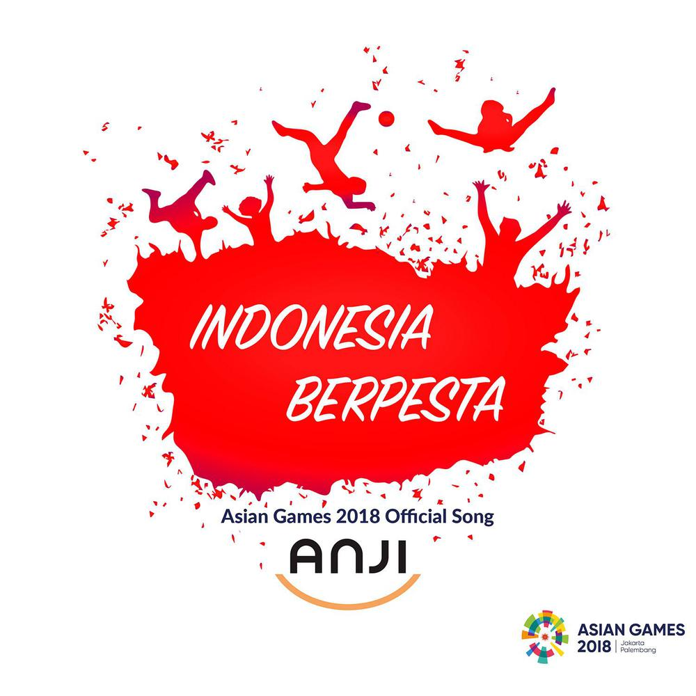 Indonesia Berpesta (Official Song Asian Games 2018) 2018 Anji
