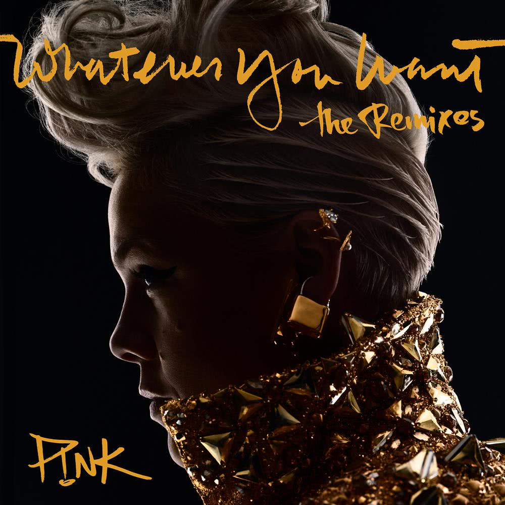 Whatever You Want (Embody Remix) 2018 P!nk