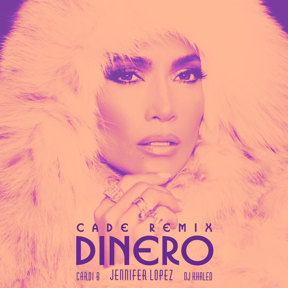 Dinero (CADE Remix) 2018 Jennifer Lopez; DJ Khaled; Cardi B