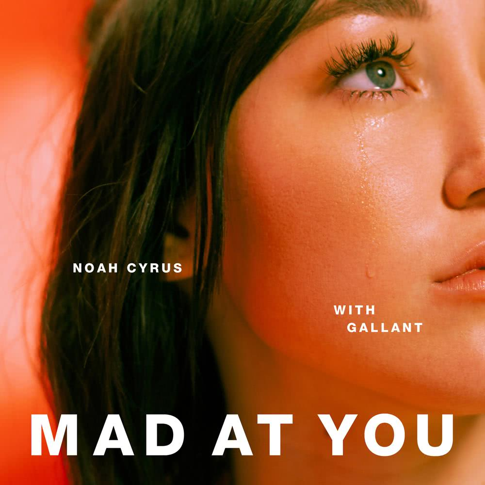 Mad at You 2018 Noah Cyrus; Gallant