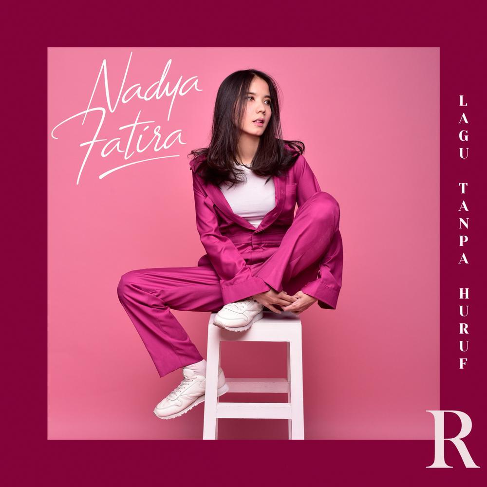 Lagu Tanpa Huruf R 2018 Nadya Fatira