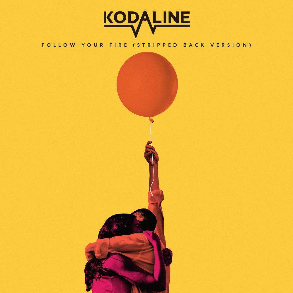 Follow Your Fire (Stripped Back Version) 2018 Kodaline
