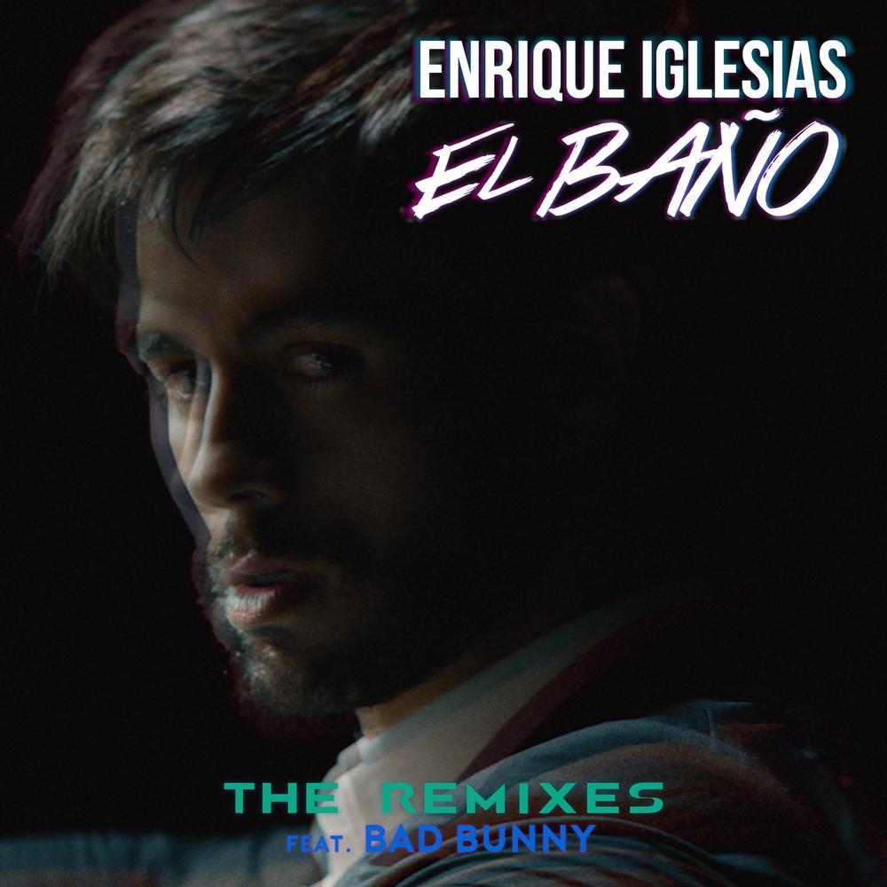 EL BAÑO (Lemarroy Remix) (Lemmarroy Remix) 2018 Enrique Iglesias; Bad Bunny