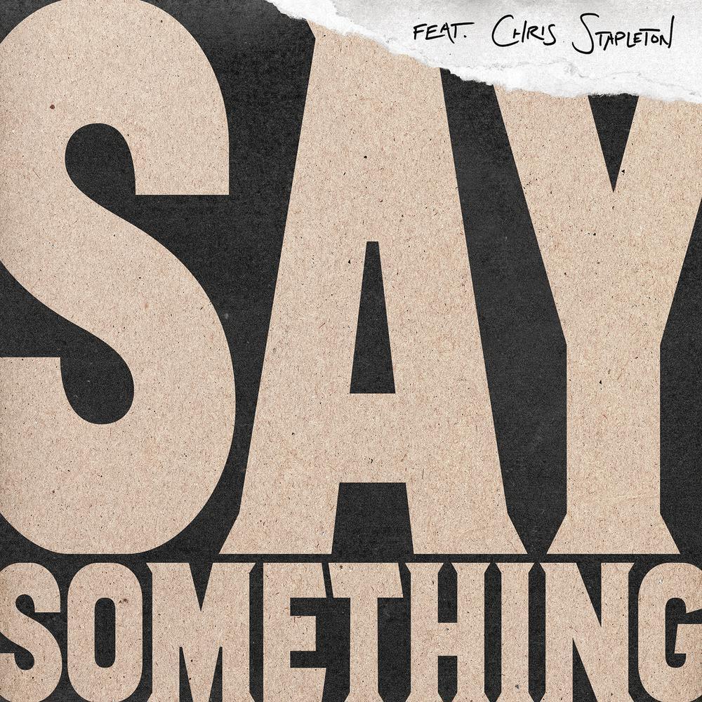 Say Something (Live Version) 2018 Justin Timberlake; Chris Stapleton