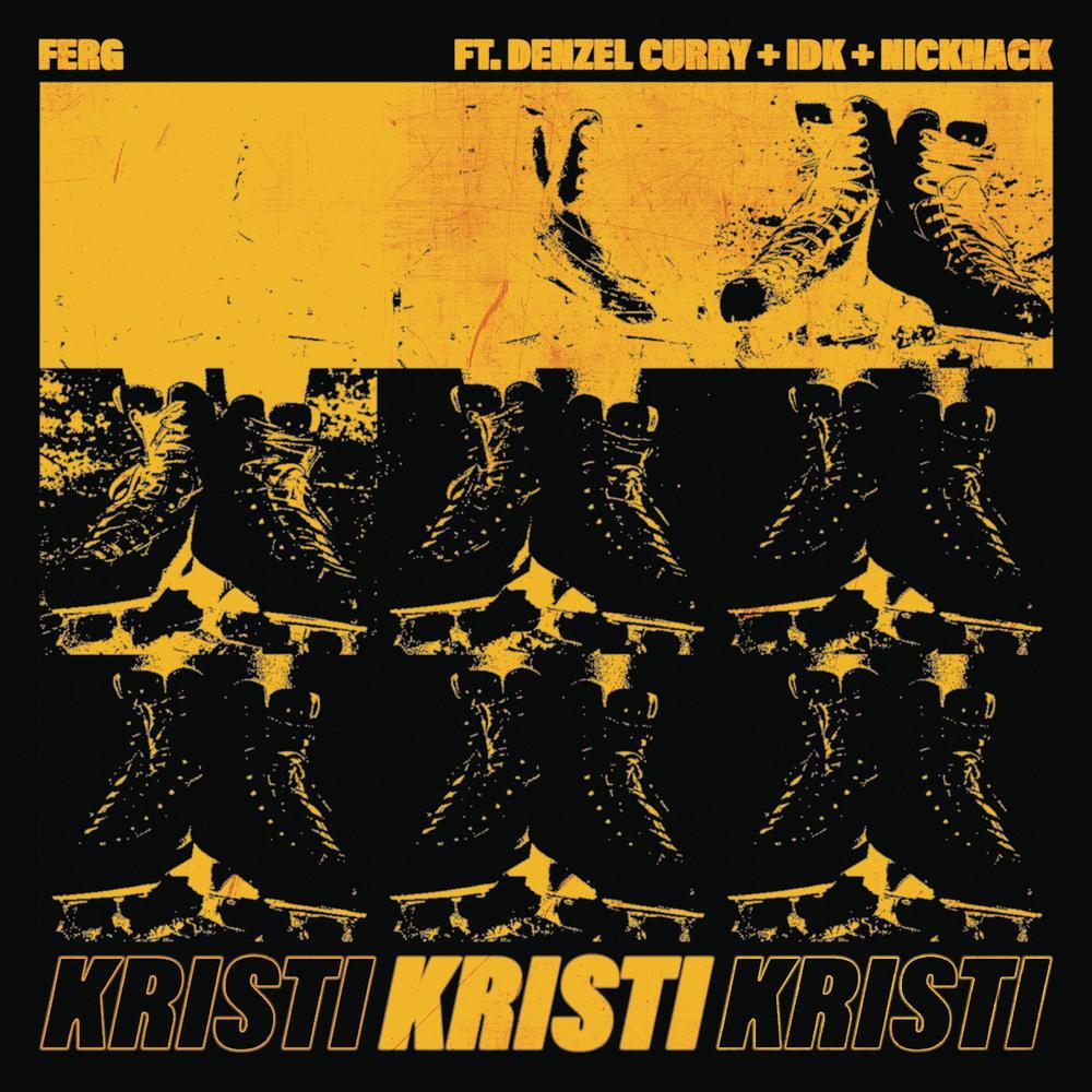 Kristi 2018 A$AP Ferg; Denzel Curry; IDK; NickNack