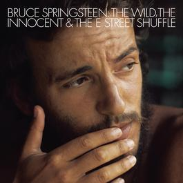 The Wild, the Innocent, & The E Street Shuffle 1973 Bruce Springsteen