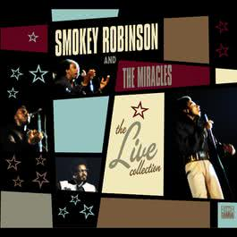 The LIVE! Collection 2007 Smokey Robinson & The Miracles