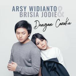 Download Lagu Arsy Widianto - Dengan Caraku