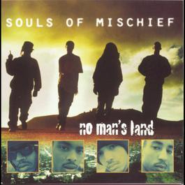 No Man's Land 1995 Souls of Mischief