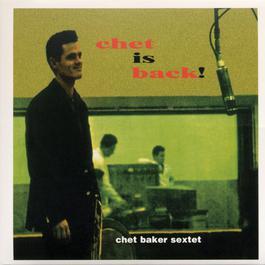 Chet Is Back! 2003 Chet Baker
