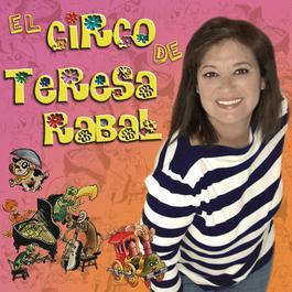 El Circo De Teresa Rabal 2011 Teresa Rabal