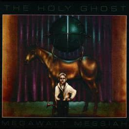 Megawatt Messiah 1994 Holy Ghost!