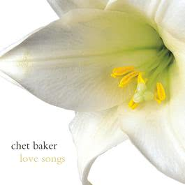 Love Songs 2004 Chet Baker