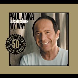 Classic Songs, My Way 2007 Paul Anka