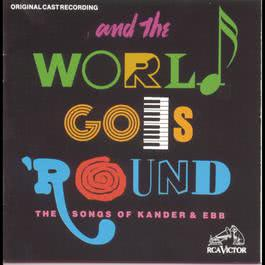 And the World Goes 'Round (Original Off-Broadway Cast Recording) 1991 Musical Cast Recording