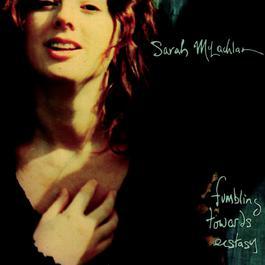 Fumbling Towards Ecstasy 1994 Sarah McLachlan