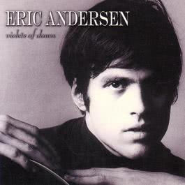 Violets Of Dawn 2006 Eric Andersen