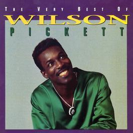 The Very Best Of Wilson Pickett 2013 Wilson Pickett