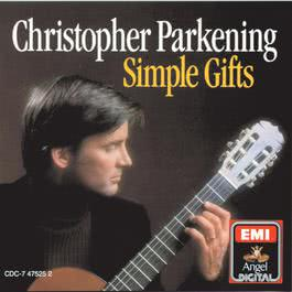 Simple Gifts (Sacred Music For Guitar) 1986 Christopher Parkening