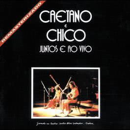 Caetano E Chico Juntos E Ao Vivo 1972 Caetano Veloso