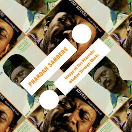 Village Of The Pharoahs / Wisdom Through Music 2011 Pharoah Sanders